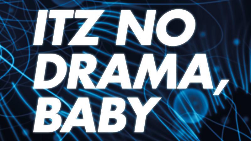 ITZ NoDrama